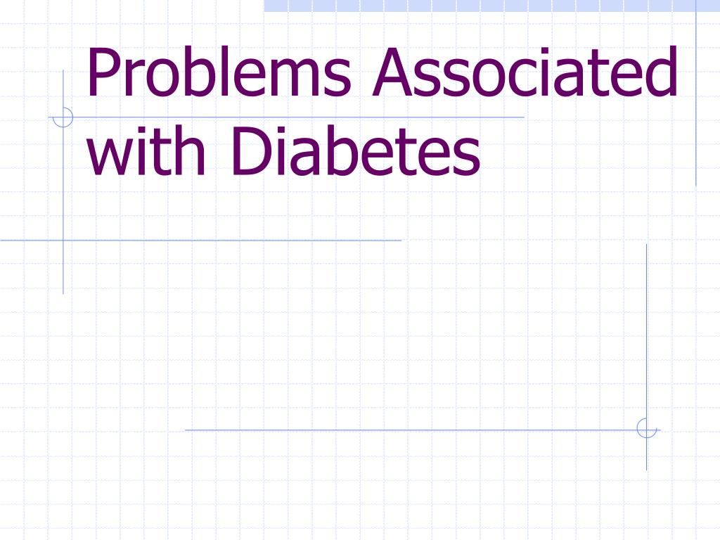 Problems Associated with Diabetes