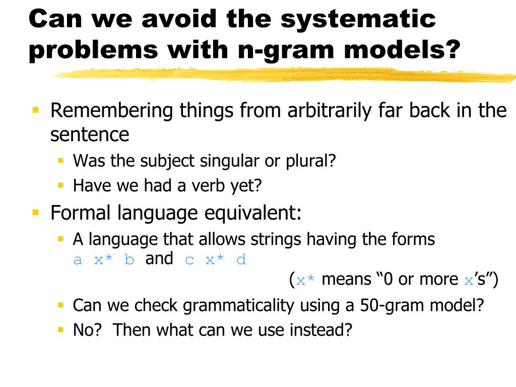 Can we avoid the systematic problems with n-gram models?
