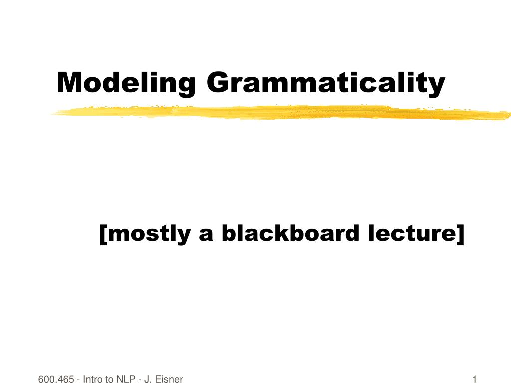 Modeling Grammaticality