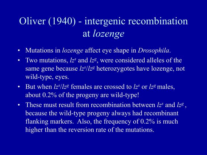 Oliver (1940) - intergenic recombination at