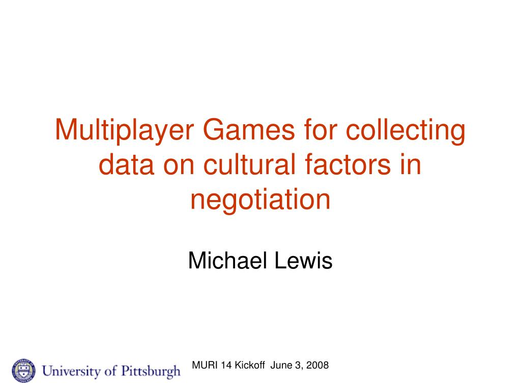 Multiplayer Games for collecting data on cultural factors in negotiation