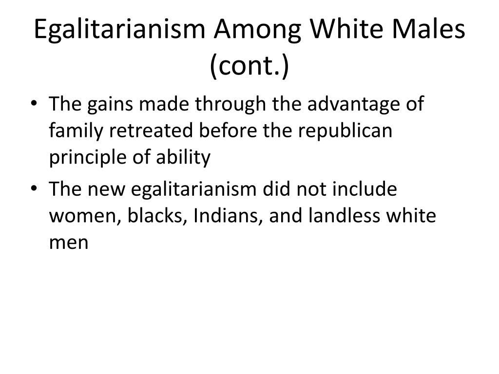 Egalitarianism Among White Males (cont.)