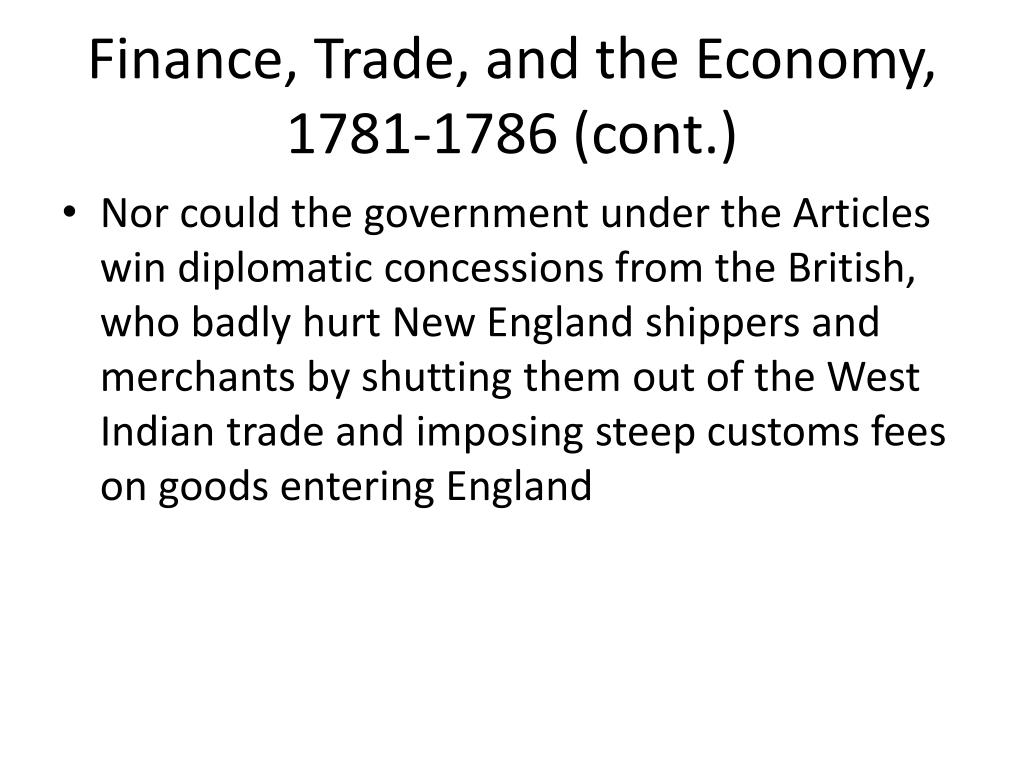 Finance, Trade, and the Economy, 1781-1786 (cont.)