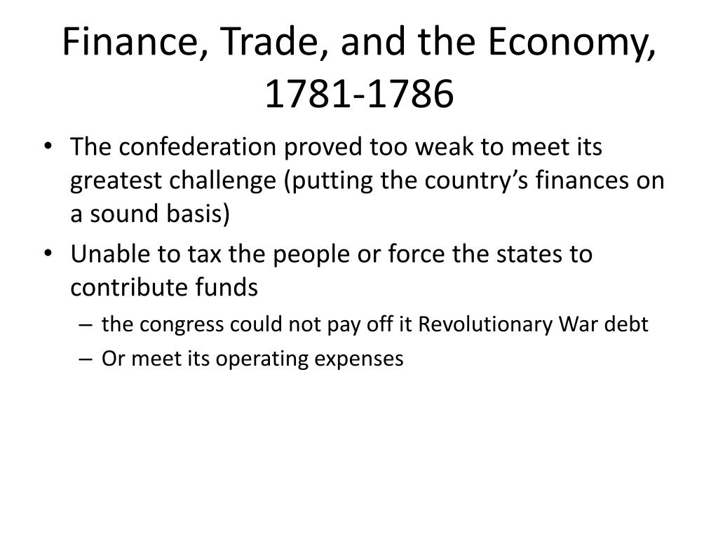 Finance, Trade, and the Economy, 1781-1786