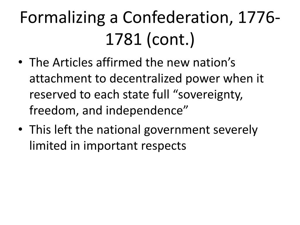 Formalizing a Confederation, 1776-1781 (cont.)
