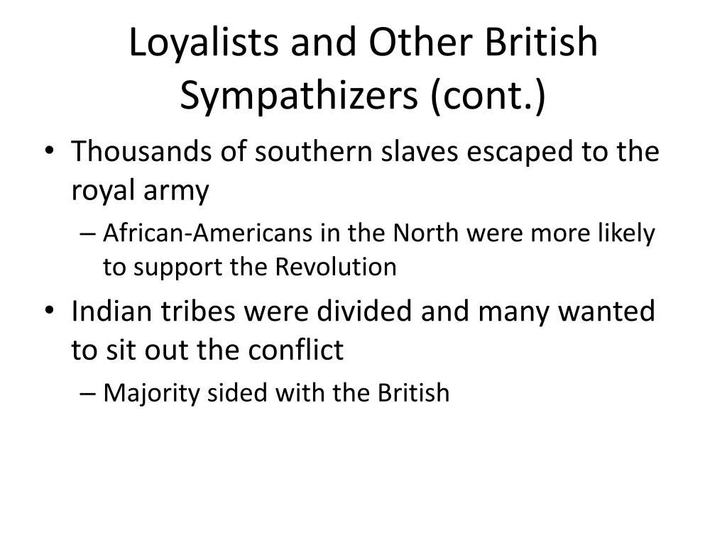 Loyalists and Other British Sympathizers (cont.)