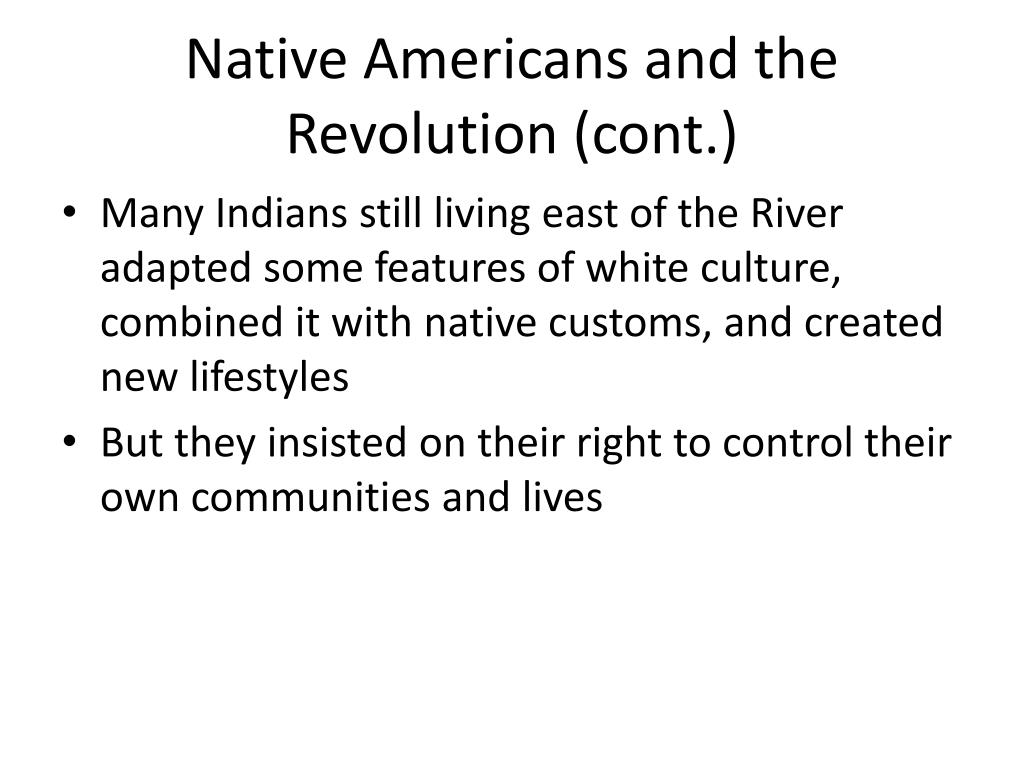 Native Americans and the Revolution (cont.)