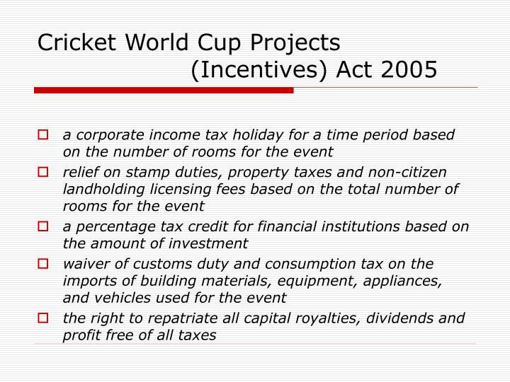 Cricket World Cup Projects (Incentives) Act 2005