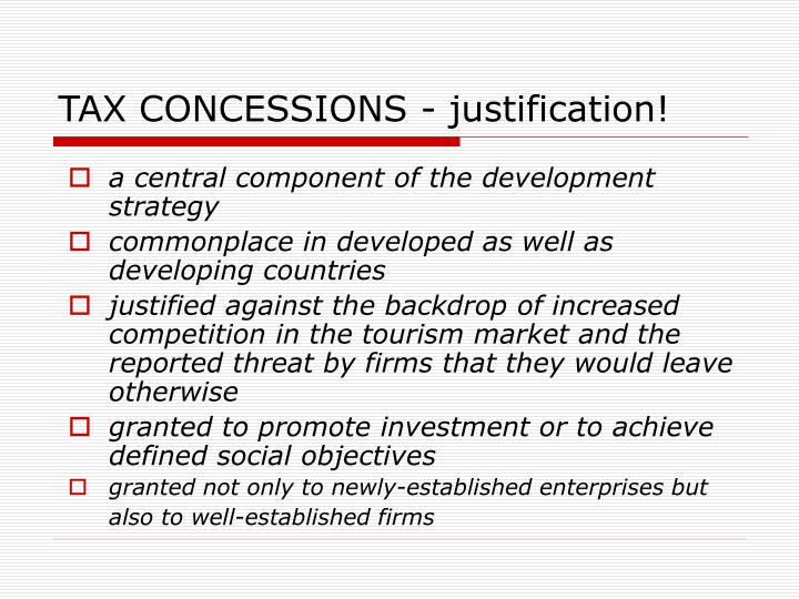 TAX CONCESSIONS - justification!