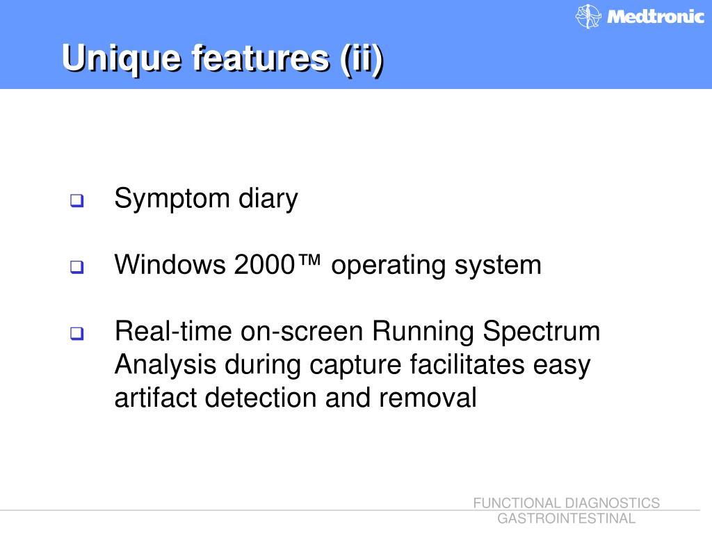 Unique features (ii)