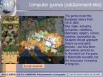 computer games edutainment like