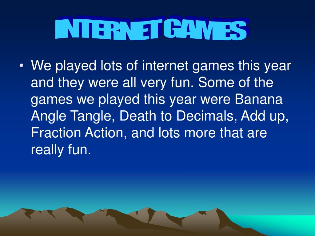 INTERNET GAMES
