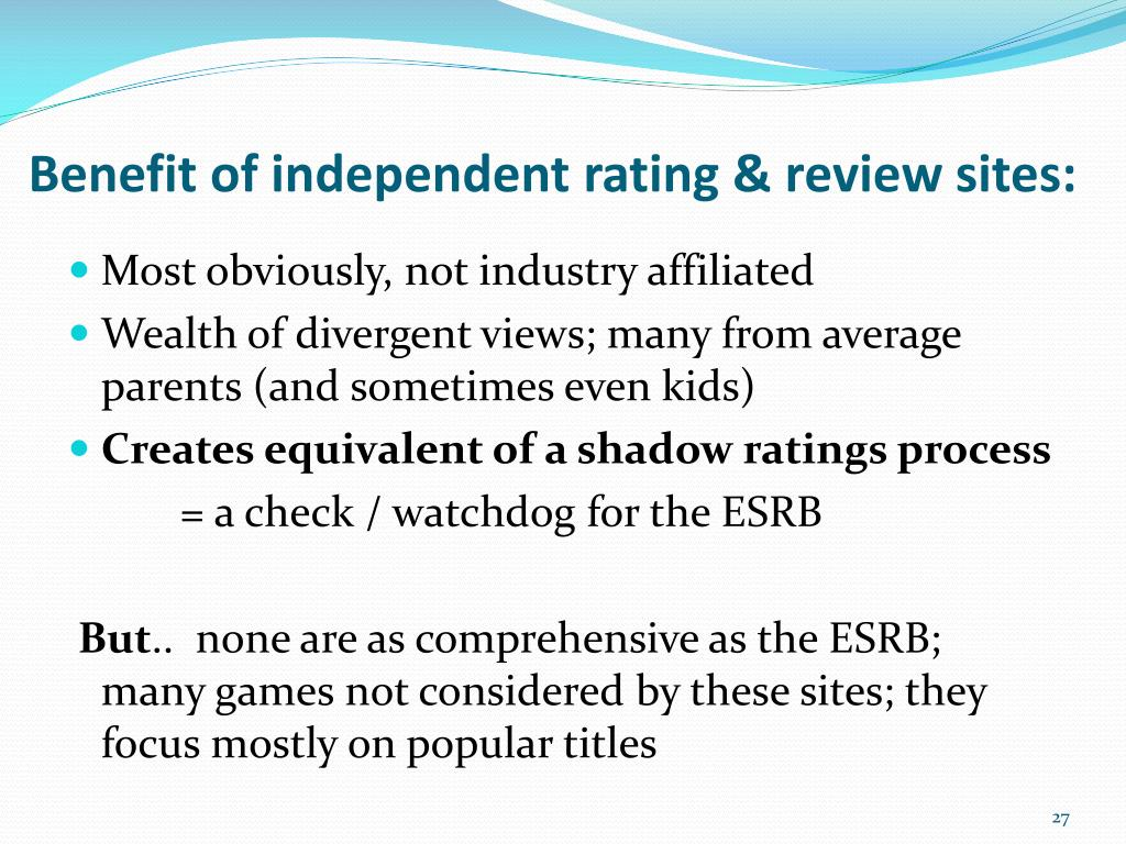 Benefit of independent rating & review sites: