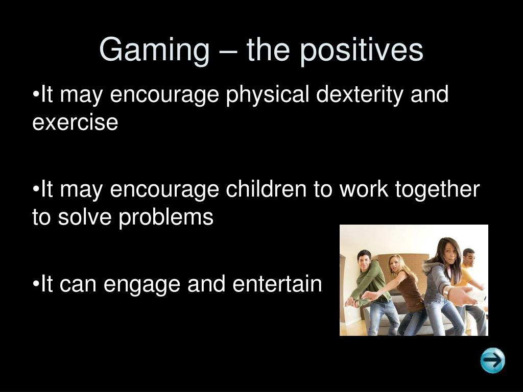 Gaming – the positives