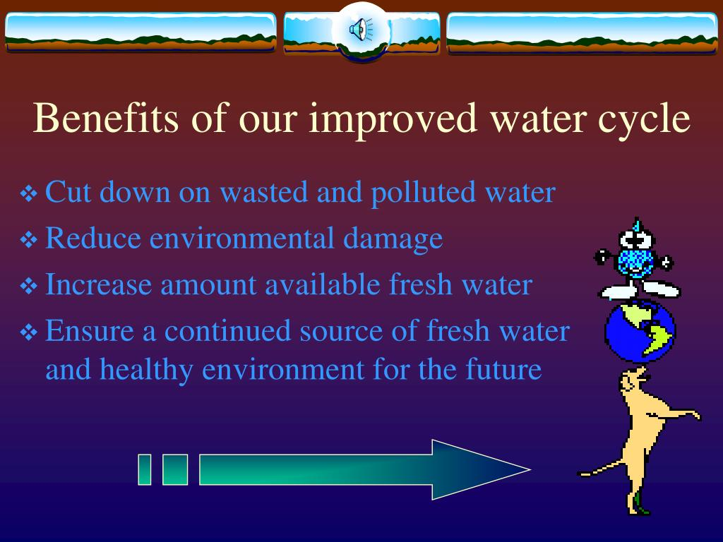 Benefits of our improved water cycle