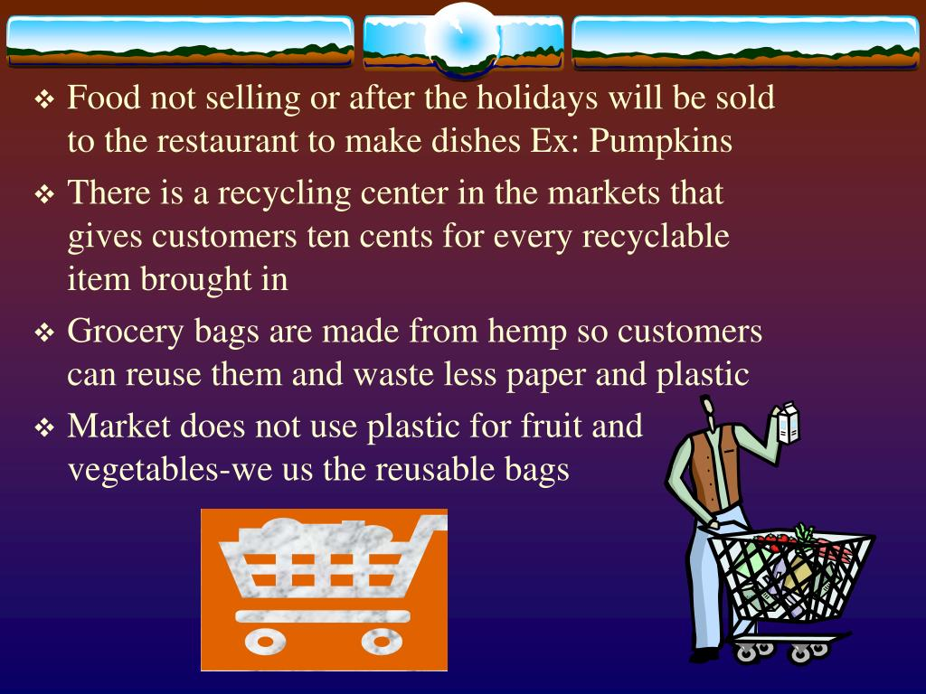 Food not selling or after the holidays will be sold to the restaurant to make dishes Ex: Pumpkins