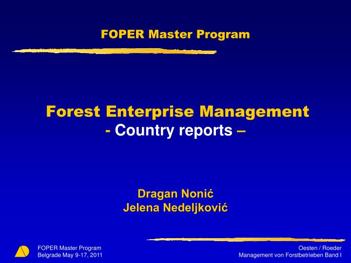 Foper master program forest enterprise management country reports dragan noni jelena nedeljkovi