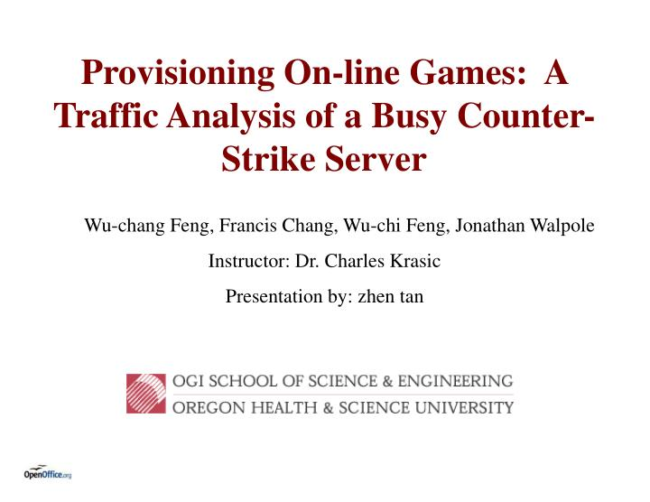 Provisioning on line games a traffic analysis of a busy counter strike server