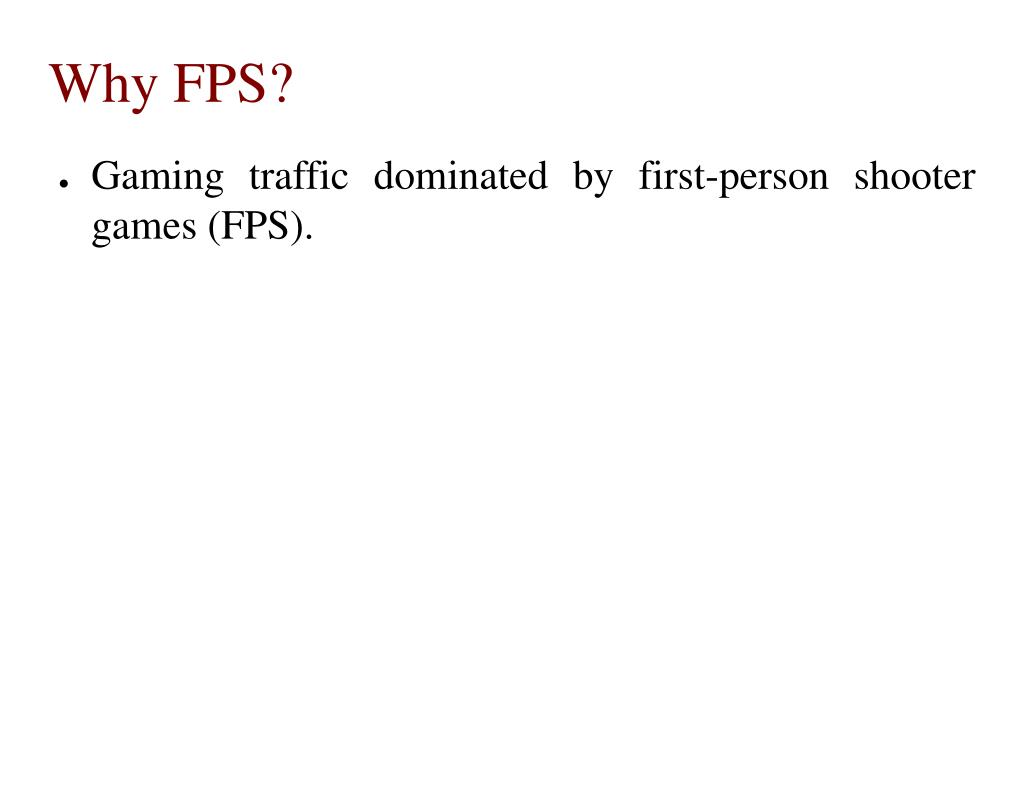 Why FPS?