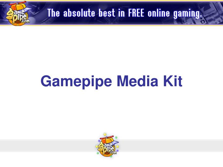 Gamepipe media kit