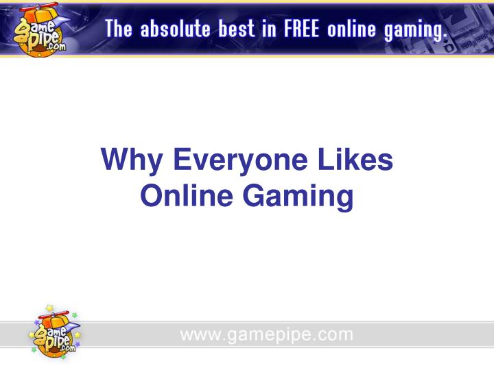 Why everyone likes online gaming