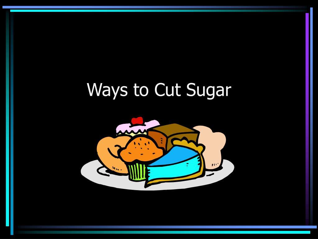 Ways to Cut Sugar