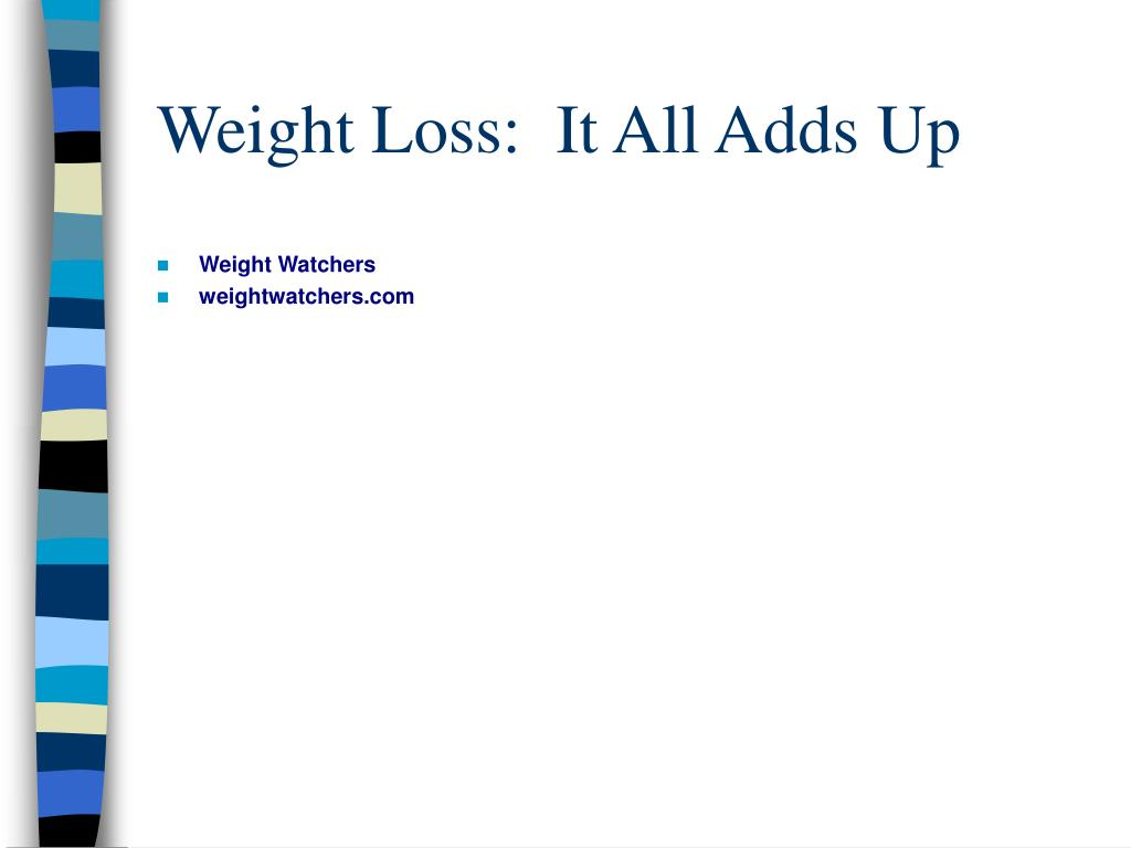 Weight Loss:  It All Adds Up