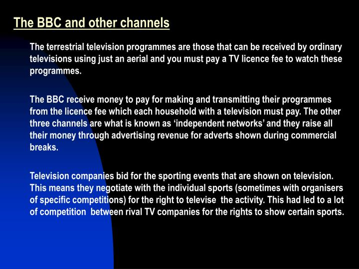 The BBC and other channels