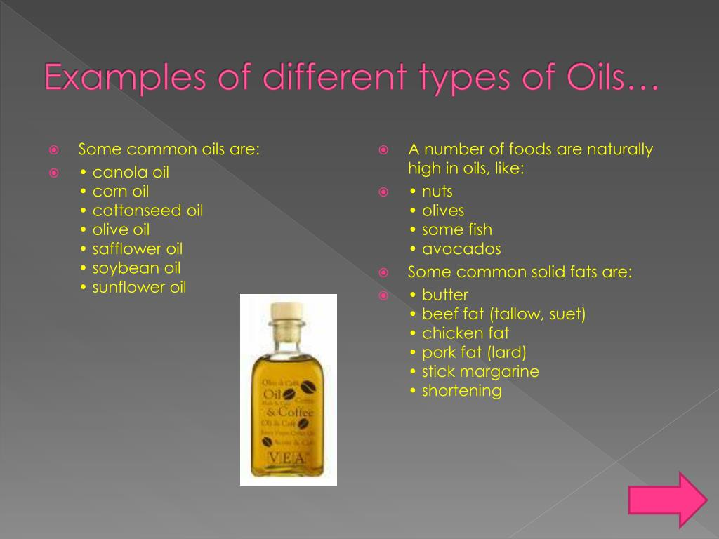 Examples of different types of Oils…