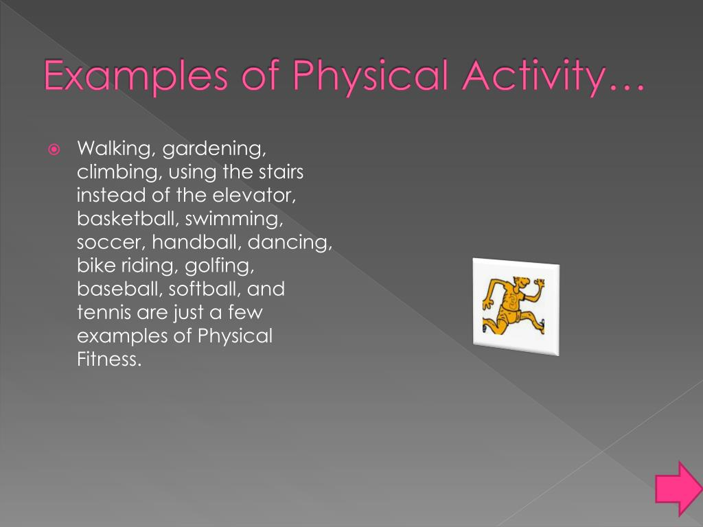 Examples of Physical Activity…
