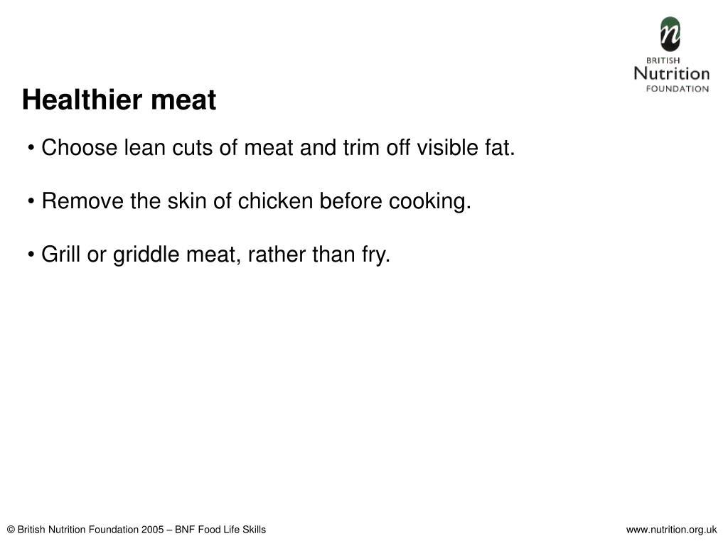 Healthier meat
