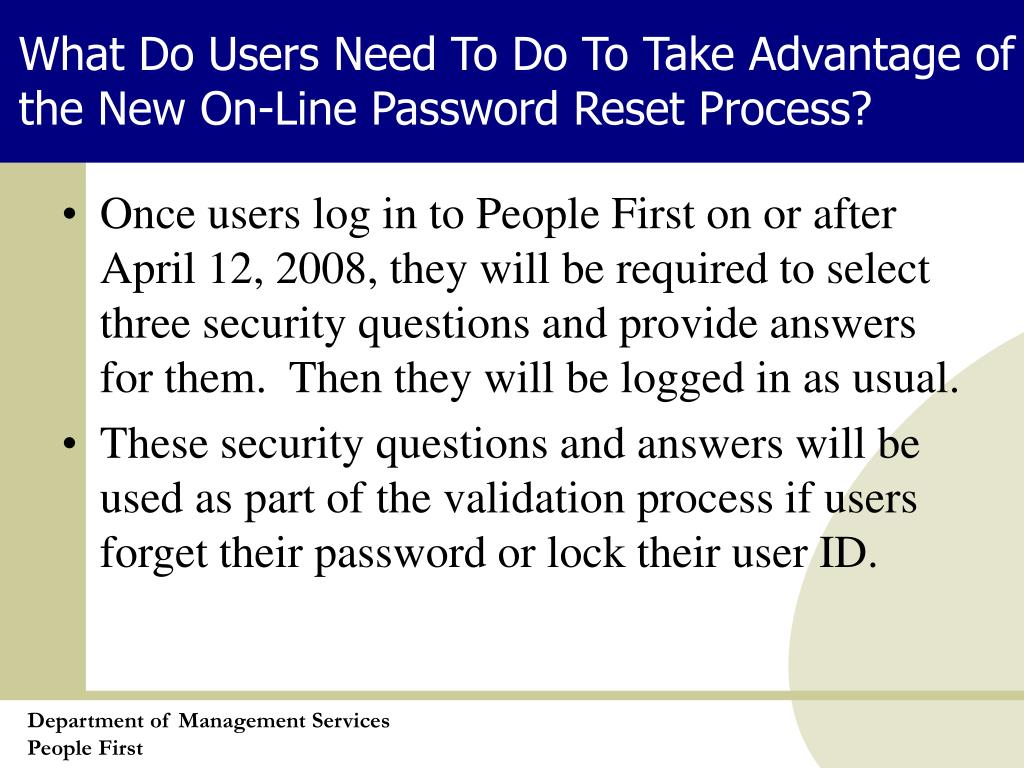 What Do Users Need To Do To Take Advantage of the New On-Line Password Reset Process?