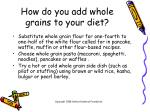 how do you add whole grains to your diet11