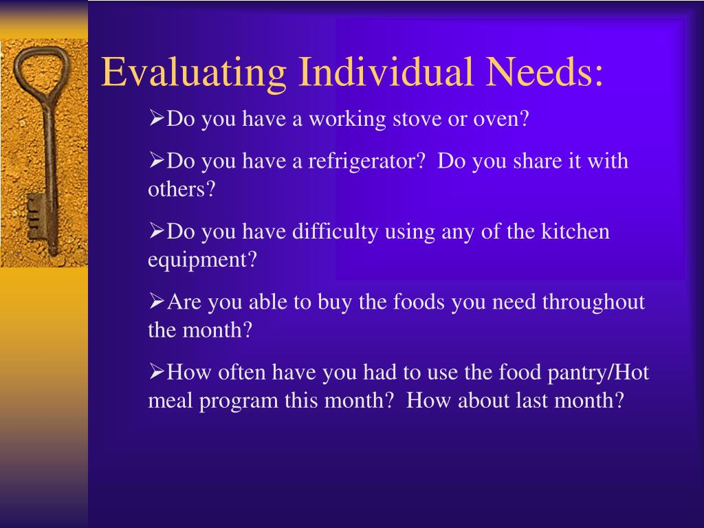 Evaluating Individual Needs:
