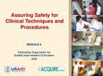 assuring safety for clinical techniques and procedures