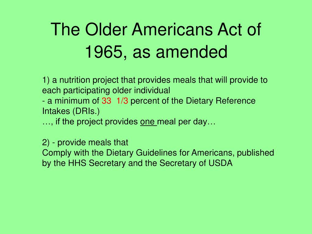The Older Americans Act of 1965, as amended