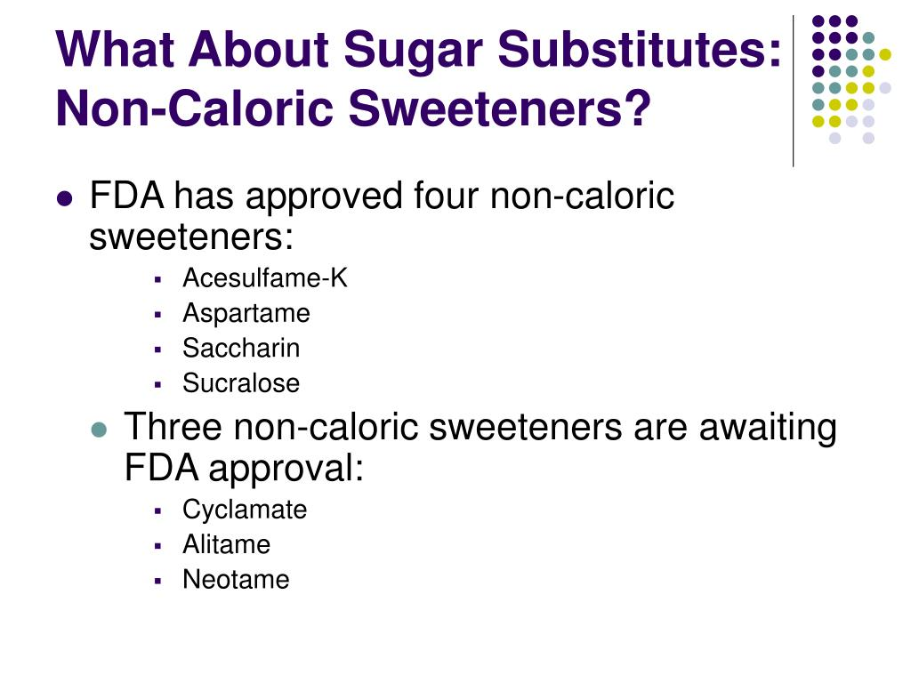 What About Sugar Substitutes: Non-Caloric Sweeteners?