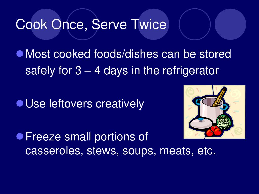 Cook Once, Serve Twice