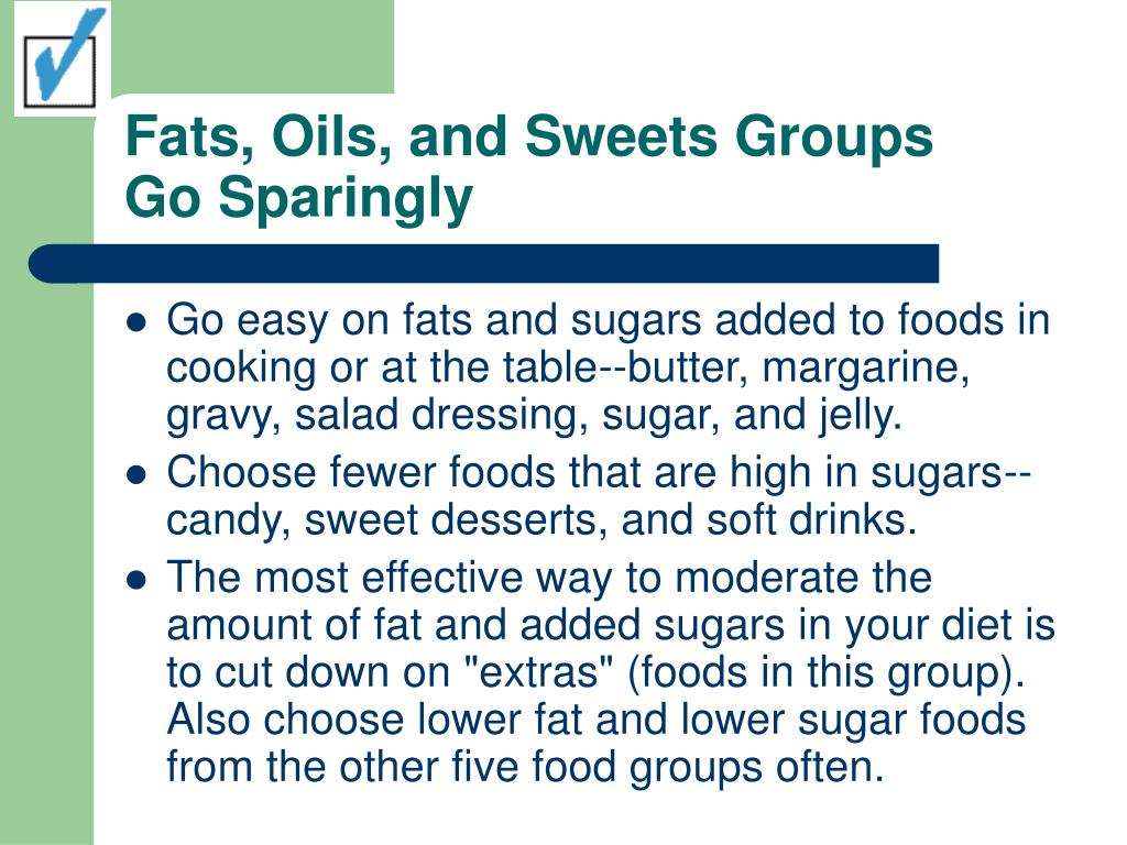 Fats, Oils, and Sweets Groups      Go Sparingly
