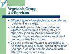 vegetable group 3 5 servings