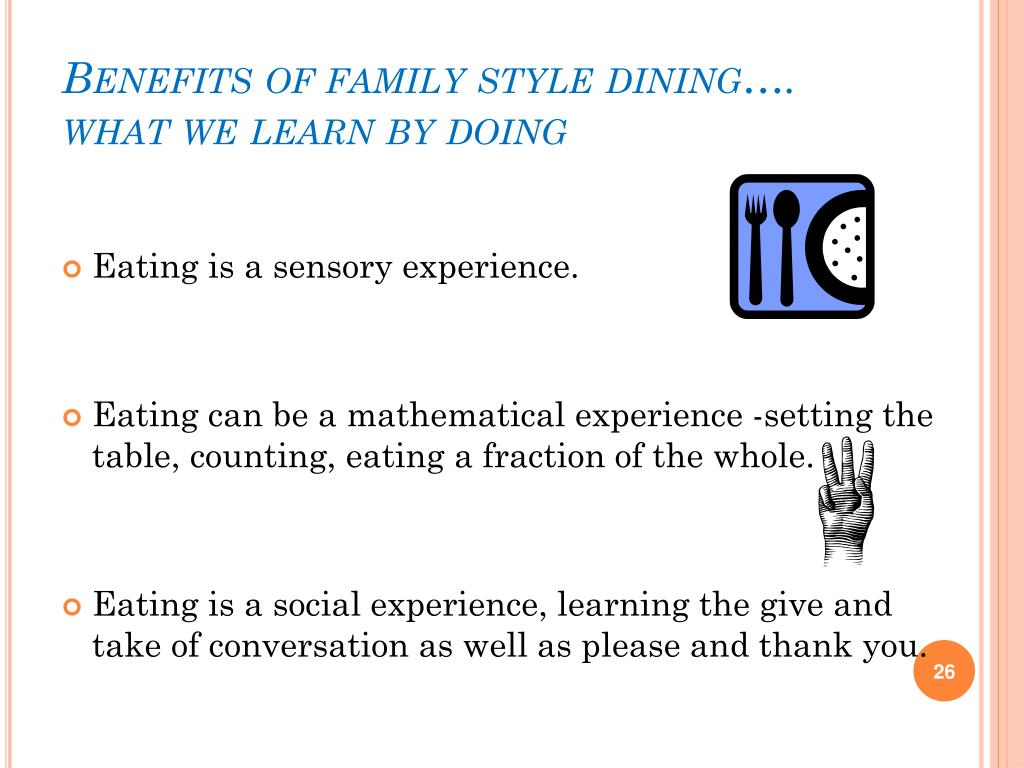 Benefits of family style dining….