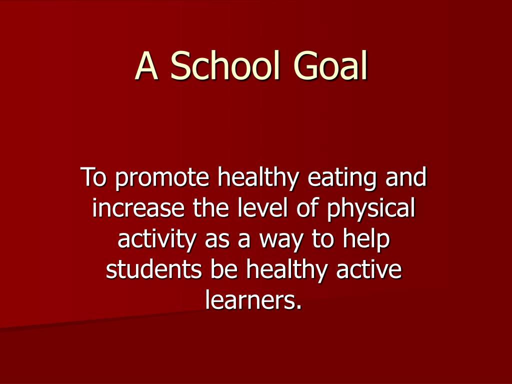 A School Goal