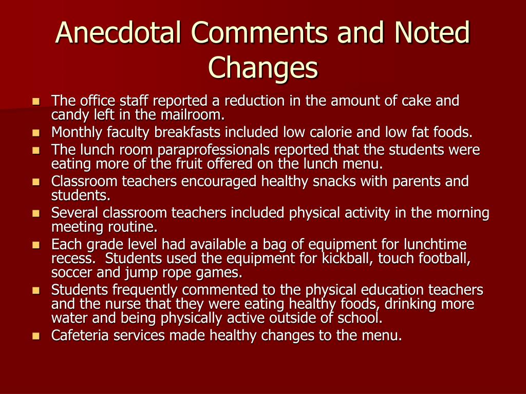 Anecdotal Comments and Noted Changes
