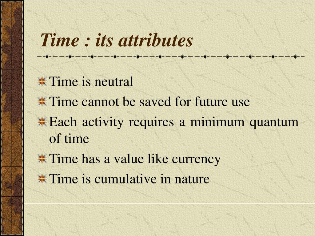 Time : its attributes