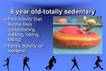 8 year old totally sedentary