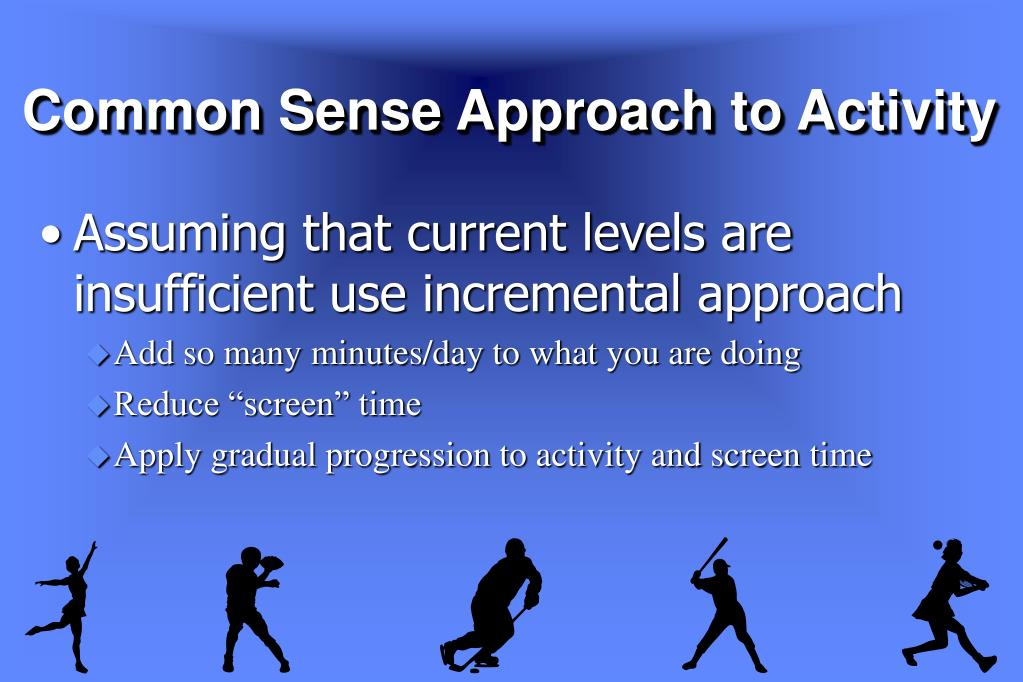 Common Sense Approach to Activity