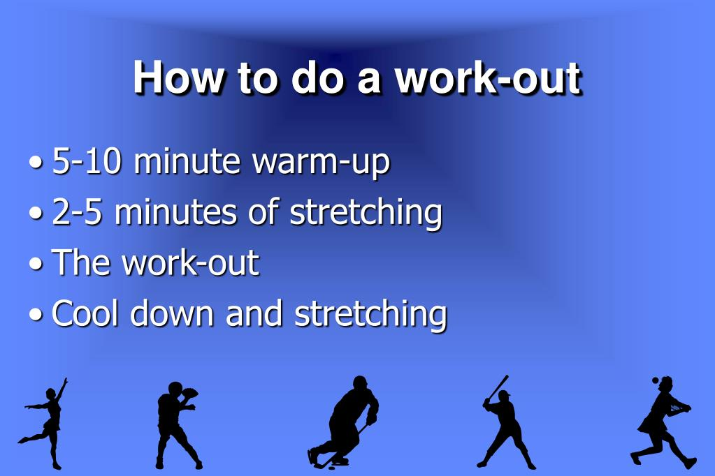 How to do a work-out