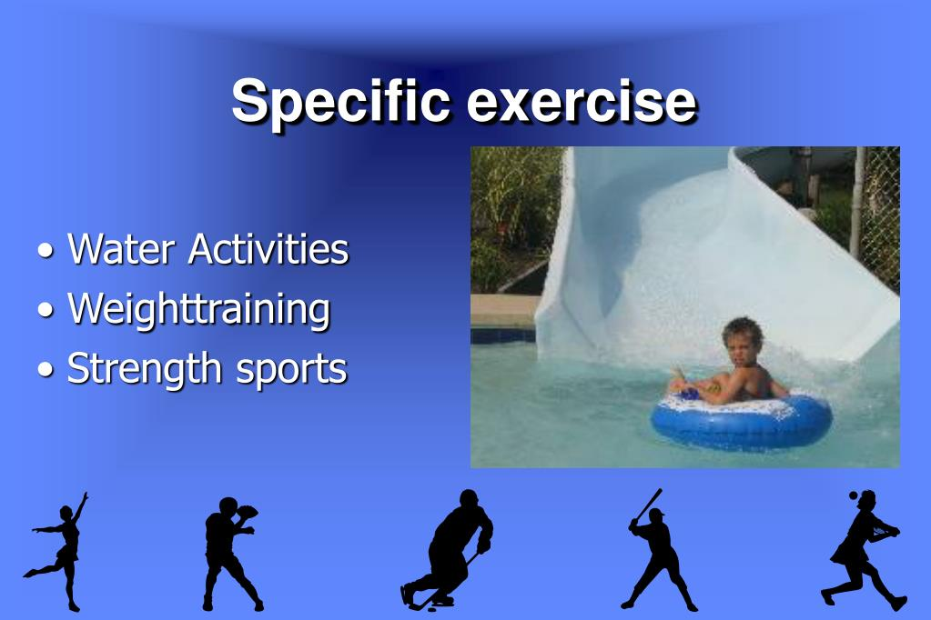 Specific exercise