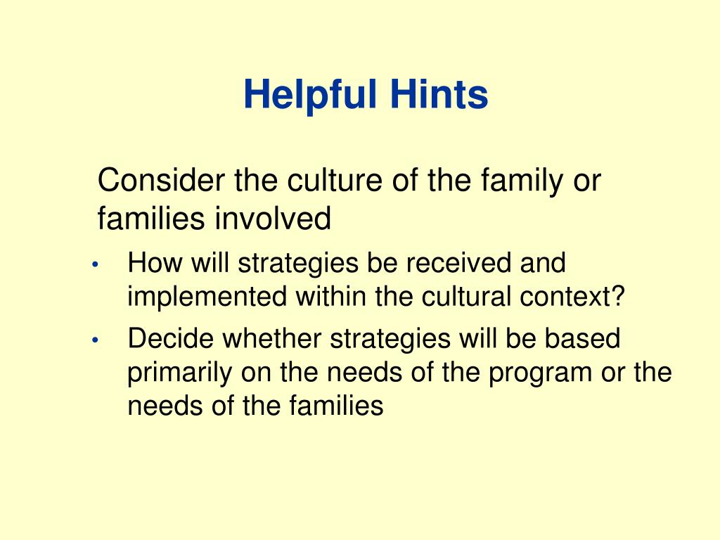 Consider the culture of the family or families involved