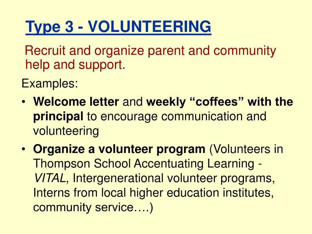 Recruit and organize parent and community help and support.